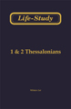 Life-study of 1 & 2 Thessalonians